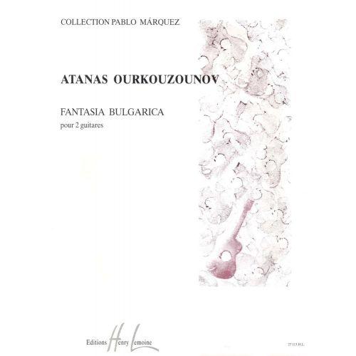LEMOINE OURKOUZOUNOV ATANAS - FANTASIA BULGARICA - 2 GUITARES