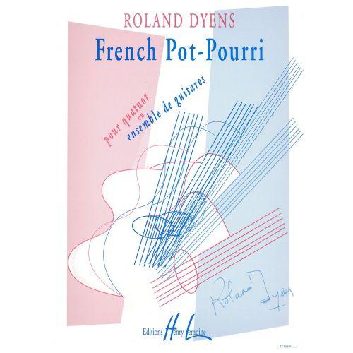 LEMOINE DYENS ROLAND - FRENCH POT-POURRI - 4 GUITARES OU ENSEMBLE DE GUITARES
