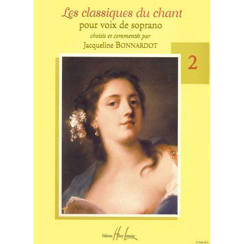 LEMOINE BONNARDOT JACQUELINE - LES CLASSIQUES DU CHANT VOL.2 - SOPRANO, PIANO