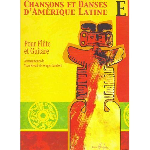 LEMOINE RIVOAL YVON - CHANSONS ET DANSES D'AMERIQUE LATINE VOL.E - FLUTE, GUITARE