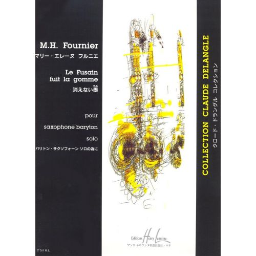 LEMOINE FOURNIER MARIE-HELENE - FUSAIN FUIT LA GOMME - SAXOPHONE BARYTON, PIANO