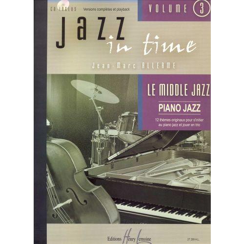 LEMOINE ALLERME JEAN-MARC - JAZZ IN TIME VOL.3 LE MIDDLE JAZZ + CD - CLAVIER, GUITARE BASSE, BATTERIE