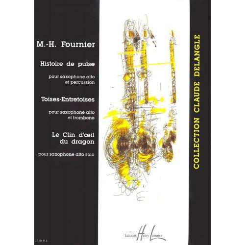 LEMOINE FOURNIER MARIE-HELENE - HISTOIRE DE PULSE / TOISES-ENTRETOISES / LE CLIN D'OEIL DU DRAGON