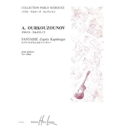 LEMOINE OURKOUZOUNOV ATANAS - FANTAISIE D'APRÈS KAPSBERGER - GUITARE