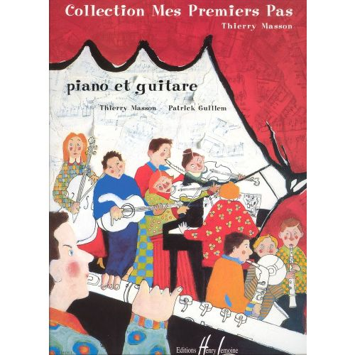 LEMOINE MASSON T./ GUILLEM P. - MES PREMIERS PAS - GUITARE, PIANO