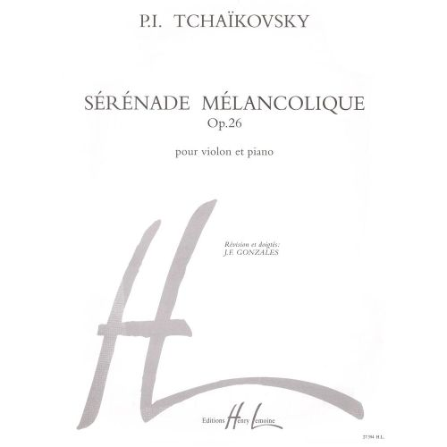 LEMOINE TCHAIKOVSKY P.I./ GONZALES J.F. - SERENADE MELANCOLIQUE - VIOLON, PIANO