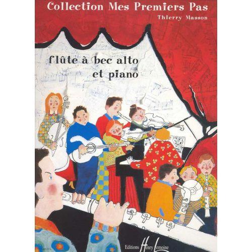 LEMOINE MASSON THIERRY - MES PREMIERS PAS - FLUTE A BEC ALTO, PIANO
