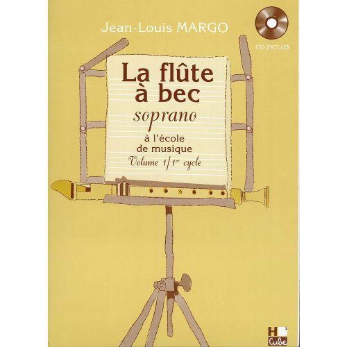 H. CUBE MARGO JEAN-LOUIS - FLÛTE À BEC À L'ÉCOLE DE MUSIQUE VOL.1 + CD - FLUTE A BEC SOPRANO