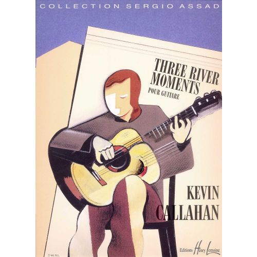 LEMOINE CALLAHAN KEVIN - THREE RIVER MOMENTS - GUITARE