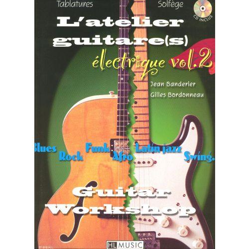 LEMOINE BANDERIER J./ BORDONNEAU G. - L'ATELIER GUITARE ELECTRIQUE VOL.2 + CD - GUITARE