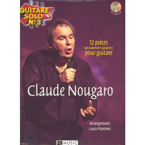 LEMOINE NOUGARO CLAUDE - GUITARE SOLO N°3 : CLAUDE NOUGARO + CD - CHANT, GUITARE