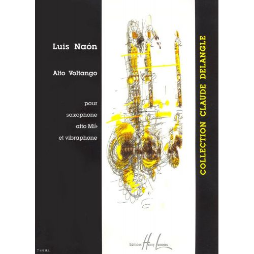 LEMOINE NAON LUIS - ALTO VOLTANGO - SAXOPHONE MIB, VIBRAPHONE