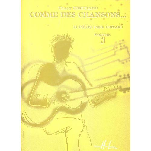 LEMOINE TISSERAND THIERRY - COMME DES CHANSONS VOL.3 - GUITARE