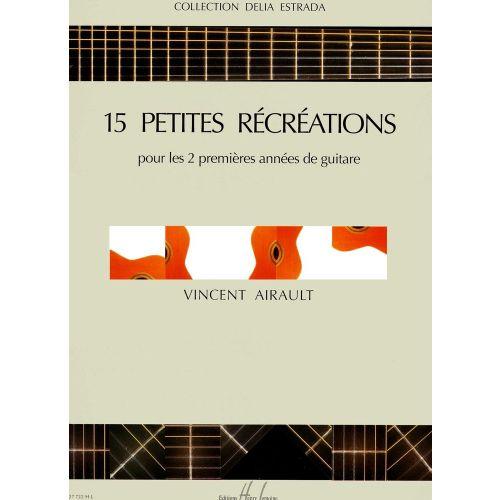 LEMOINE AIRAULT VINCENT - PETITES RÉCRÉATIONS (15) - GUITARE