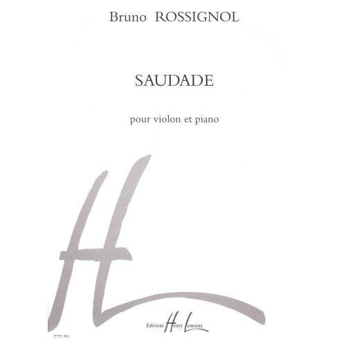 LEMOINE ROSSIGNOL BRUNO - SAUDADE - VIOLON, PIANO