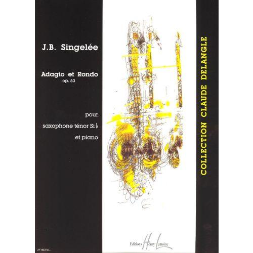 LEMOINE SINGELEE JEAN-BAPTISTE - ADAGIO ET RONDO OP.63 - SAXOPHONE SIB, PIANO