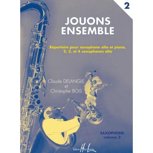 LEMOINE DELANGLE C./ BOIS C. - JOUONS ENSEMBLE VOL.2 - 2 A 4 SAXOPHONES