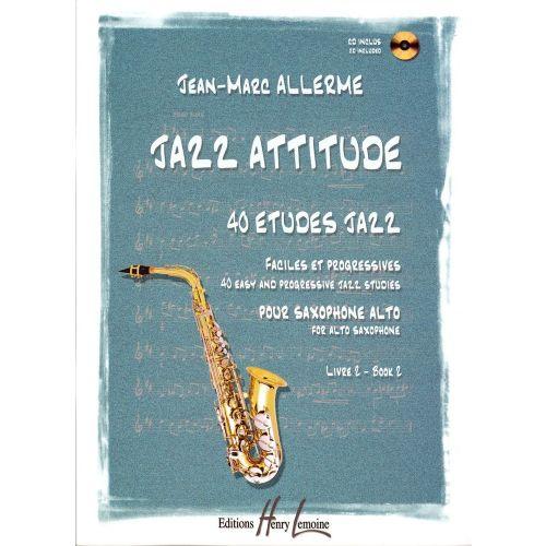 LEMOINE ALLERME JEAN-MARC - JAZZ ATTITUDE VOL. 2 - SAXOPHONE ALTO + CD