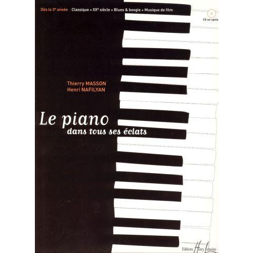 LEMOINE MASSON T./ NAFILYAN H. - LE PIANO DANS TOUS SES ECLATS - PIANO