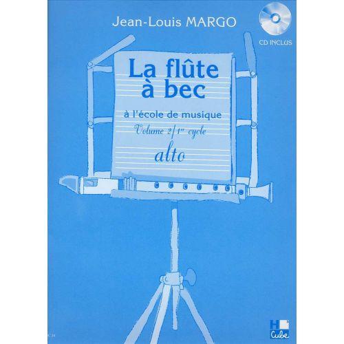 LEMOINE MARGO JEAN-LOUIS - FLÛTE À BEC À L'ÉCOLE DE MUSIQUE VOL.2 + CD - FLUTE A BEC ALTO