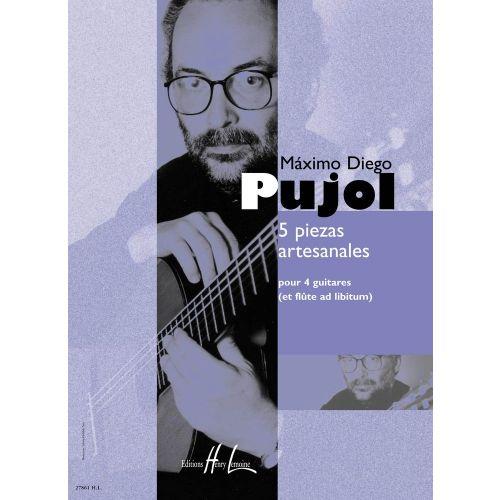 LEMOINE PUJOL MAXIMO-DIEGO - PIEZAS ARTESANALES (5) - 4 GUITARES, FLUTE AD LIB.