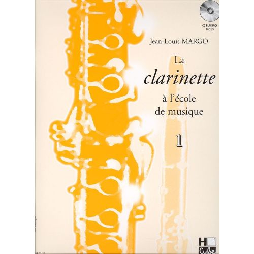 LEMOINE MARGO JEAN-LOUIS - LA CLARINETTE A L'ECOLE DE MUSIQUE VOL.1 + CD VERSION EN SI BEMOL