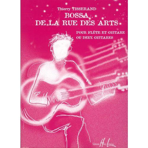LEMOINE TISSERAND THIERRY - BOSSA DE LA RUE DES ARTS - 2 GUITARES OU FLUTE, GUITARE
