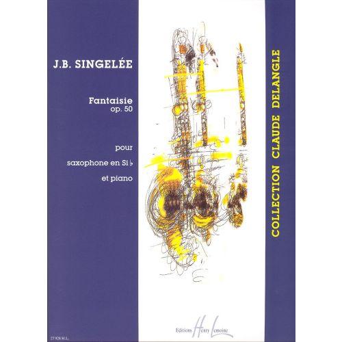 LEMOINE SINGELEE JEAN-BAPTISTE - FANTAISIE OP.50 - SAXOPHONE