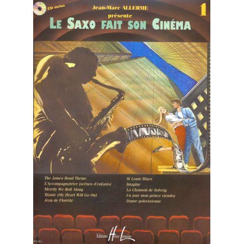 LEMOINE ALLERME JEAN-MARC - LE SAXOPHONE FAIT SON CINÉMA VOL.1 + CD