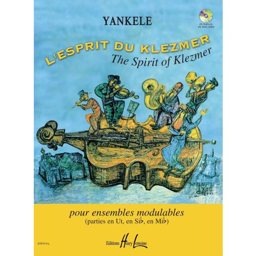 LEMOINE YANKELE - L'ESPRIT DU KLEZMER + CD - ENSEMBLE MODULABLE