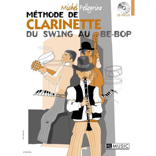 LEMOINE PELLEGRINO MICHEL - MÉTHODE DE CLARINETTE DU SWING AU BE-BOP + CD
