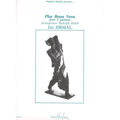 LEMOINE JIRMAL JIRI - PLAY BOSSA NOVA - 2 GUITARES