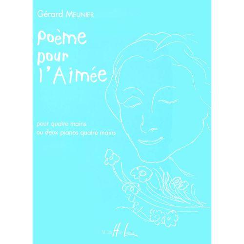 LEMOINE MEUNIER GÉRARD - POÈME POUR L'AIMÉE - PIANO 4 MAINS OU 2 PIANOS