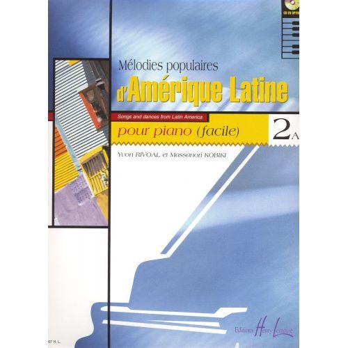 LEMOINE RIVOAL Y./ KOBIKI M. - MELODIES POPULAIRES D'AMERIQUE LATINE VOL.2A - PIANO