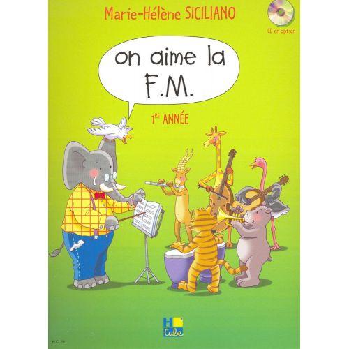 LEMOINE SICILIANO MARIE-HÉLÈNE - ON AIME LA F.M. VOL.1