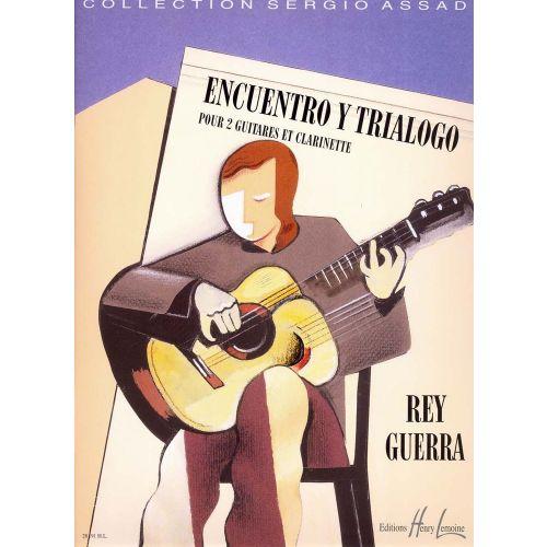 LEMOINE GUERRA REY - ENCUENTRO Y TRIALOGO - 2 GUITARES, CLARINETTE