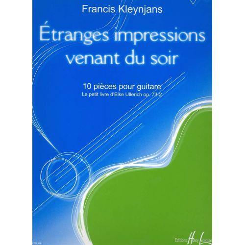 LEMOINE KLEYNJANS FRANCIS - ETRANGES IMPRESSIONS VENANT DU SOIR OP.73-2 - GUITARE