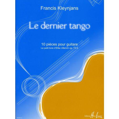 LEMOINE KLEYNJANS FRANCIS - LE DERNIER TANGO OP.73-5 - GUITARE