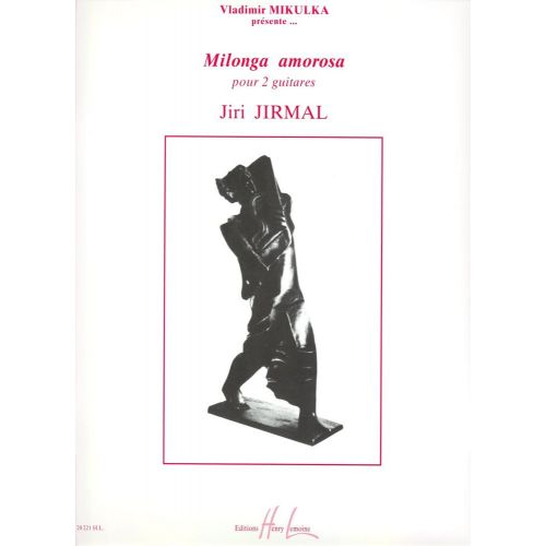 LEMOINE JIRMAL JIRI - MILONGA AMOROSA - 2 GUITARES