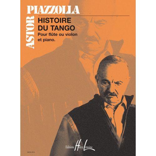 LEMOINE PIAZZOLA A. - HISTOIRE DU TANGO - FLUTE OU VIOLON, PIANO