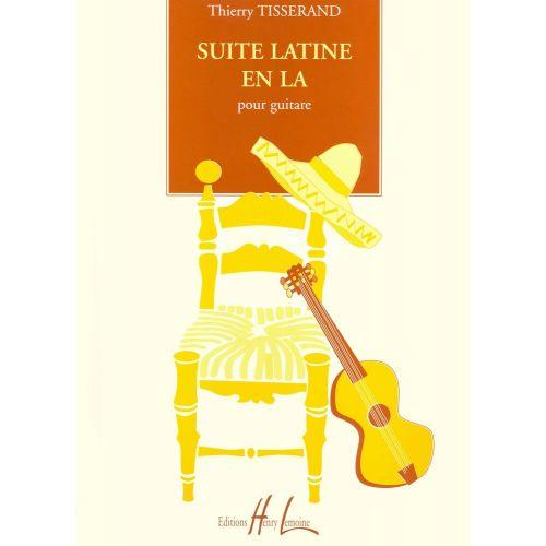 LEMOINE TISSERAND THIERRY - SUITE LATINE EN LA - GUITARE