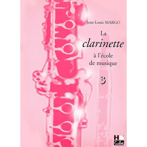 LEMOINE MARGO JEAN-LOUIS - LA CLARINETTE A L'ECOLE DE MUSIQUE VOL.3