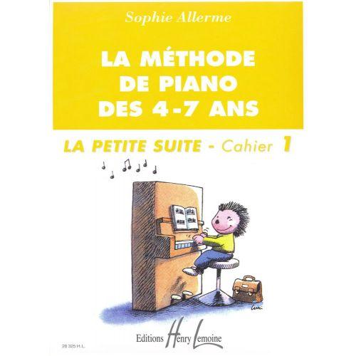 LEMOINE ALLERME SOPHIE - METHODE DE PIANO DES 4-7 ANS - PETITE SUITE VOL.1 - PIANO
