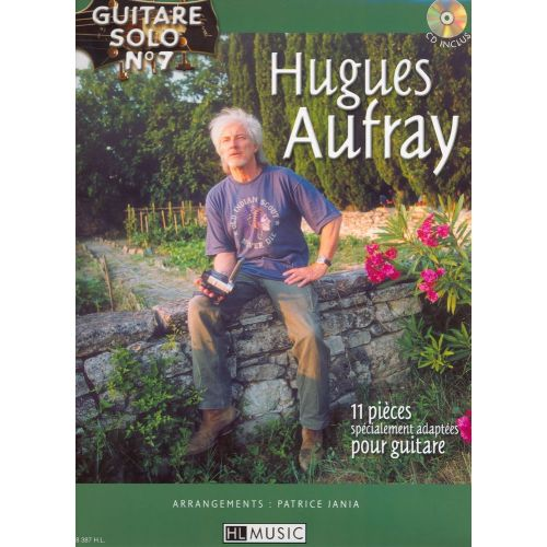 LEMOINE AUFRAY HUGUES - GUITARE SOLO N°7 : HUGUES AUFRAY + CD - CHANT, GUITARE
