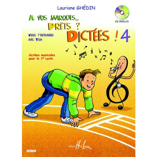 LEMOINE GHEDIN LAURIANE - A VOS MARQUES.. PRÊTS ? DICTÉES ! VOL.4 + CD