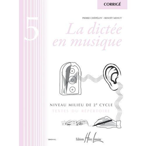 LEMOINE CHEPELOV P./ MENUT B. - LA DICTEE EN MUSIQUE VOL.5 - CORRIGE