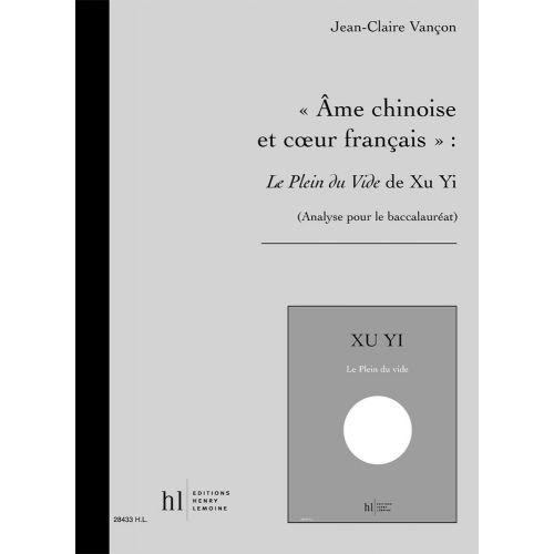 LEMOINE VANCON JEAN-CLAIRE - AME CHINOISE ET COEUR FRANCAIS : LE PLEIN DU VIDE DE XU YI - ANALYSE