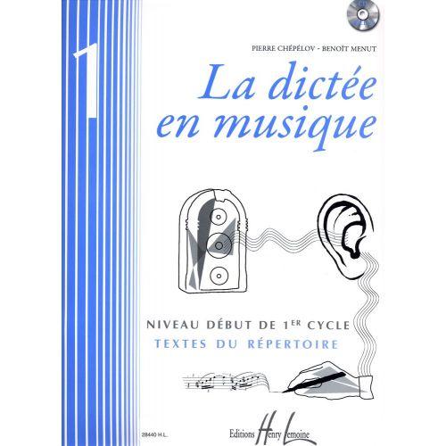 LEMOINE CHEPELOV P. / MENUT B. - LA DICTÉE EN MUSIQUE VOL.1 + CD - DÉBUT DU 1ER CYCLE