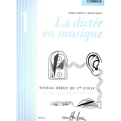 LEMOINE CHEPELOV P./ MENUT B. - LA DICTEE EN MUSIQUE VOL.1 - CORRIGE