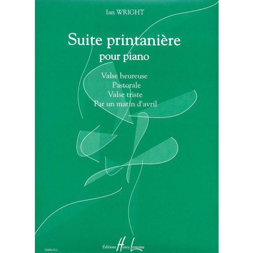 LEMOINE WRIGHT IAN - SUITE PRINTANIÈRE - PIANO